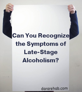 Symptoms of Late-Stage Alcoholism