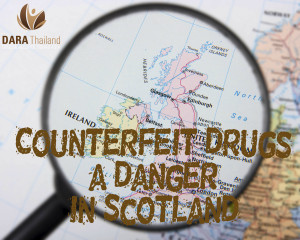 Counterfeit Drugs a Danger in Scotland